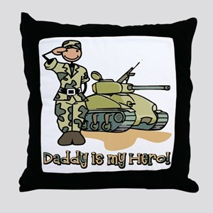 Daddy is my hero! Throw Pillow